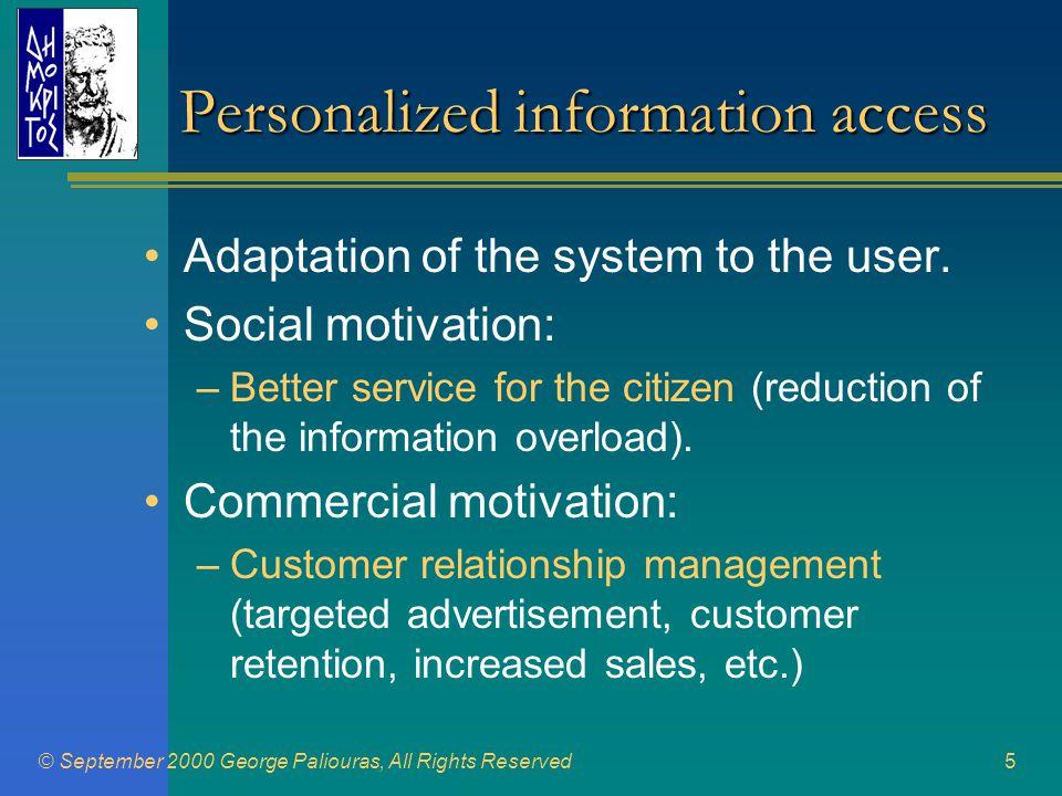 © September 2000 George Paliouras, All Rights Reserved16 Σύστημα Διεπαφής Υποσύστημα Μοντελοποίησης Χρηστών request response action ΜΙΤΟΣ – Μ.Χ.: Γενική άποψη
