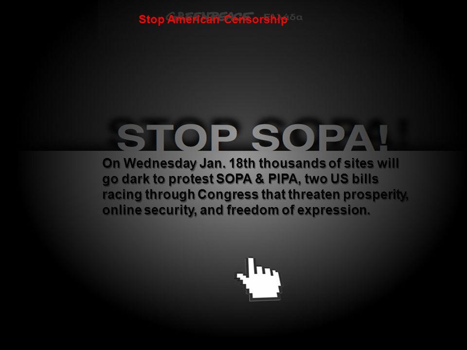 ΠΝΕΥΜΑΤΙΚΑ ΔΙΚΑΙΩΜΑΤΑ On Wednesday Jan. 18th thousands of sites will go dark to protest SOPA & PIPA, two US bills racing through Congress that threate