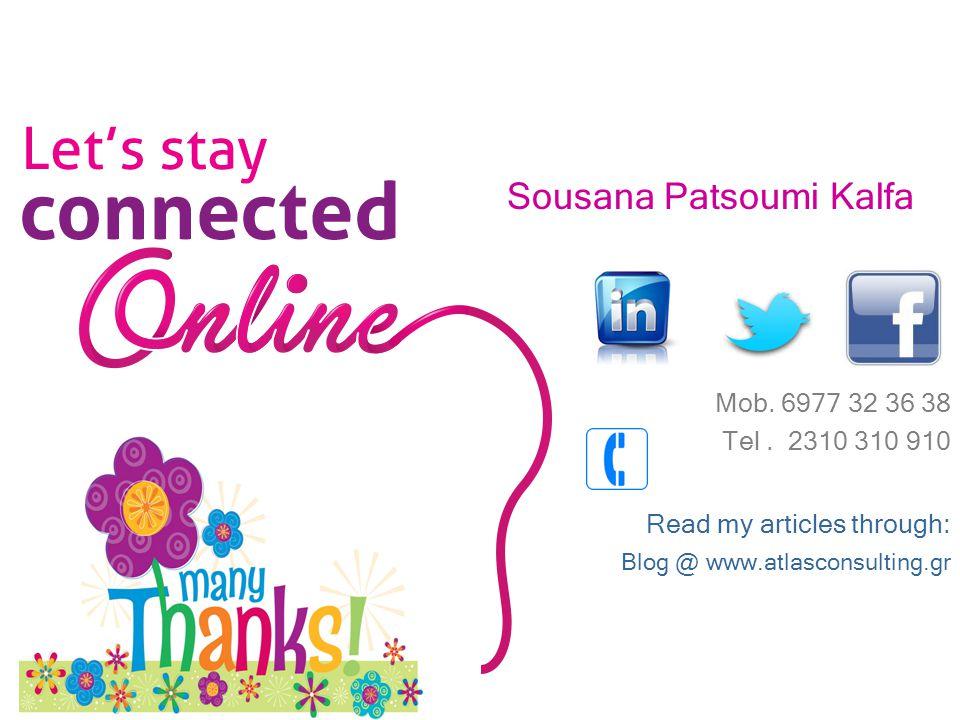 Sousana Patsoumi Kalfa Mob. 6977 32 36 38 Tel.
