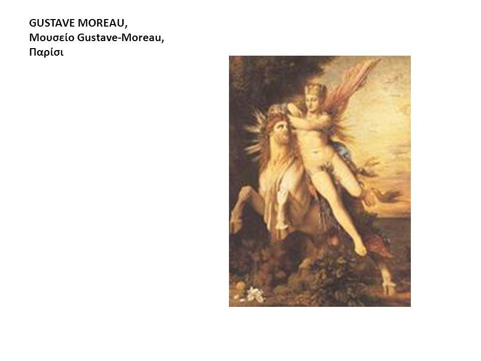 GUSTAVE MOREAU, Μουσείο Gustave-Moreau, Παρίσι