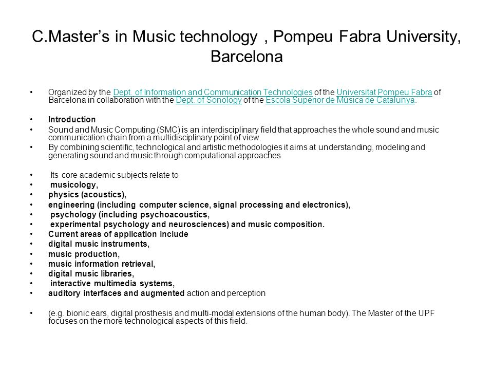 C.Master's in Music technology, Pompeu Fabra University, Barcelona •Organized by the Dept.