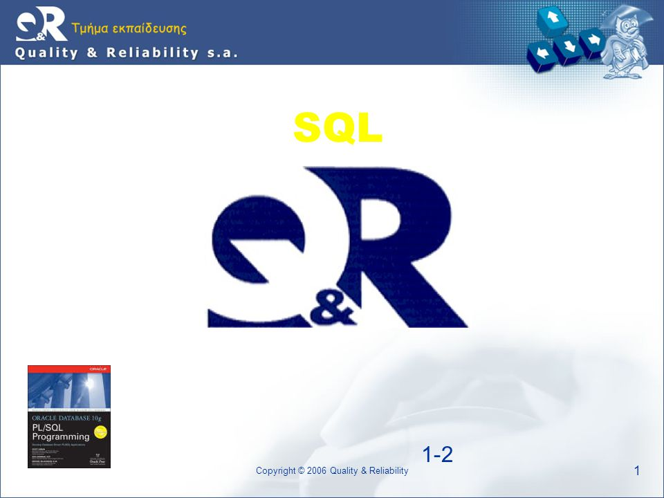 1 Copyright © 2006 Quality & Reliability SQL 1-2