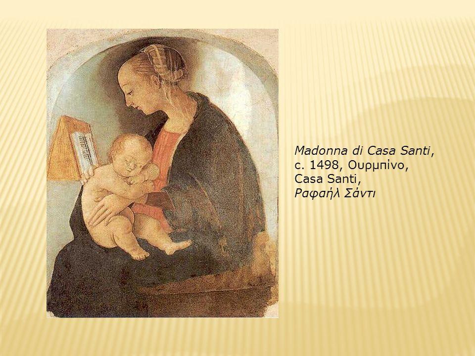 Madonna di Casa Santi, c. 1498, Ουρμπίνο, Casa Santi, Ραφαήλ Σάντι