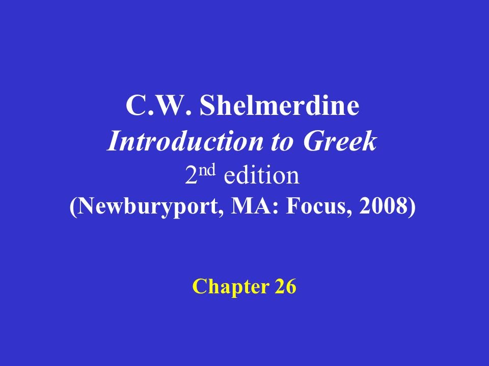 Shelmerdine Chapter 26 1.The optative mood 2.The optative of regular thematic verbs 3.The optative of contract verbs 4.The optative of athematic (-μι) verbs 5.The potential optative 6.Wishes