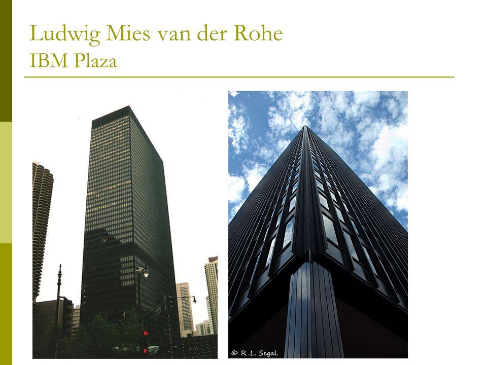 Ludwig Mies van der Rohe IBM Plaza