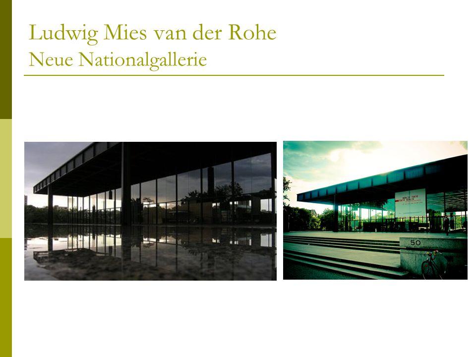 Ludwig Mies van der Rohe Neue Nationalgallerie
