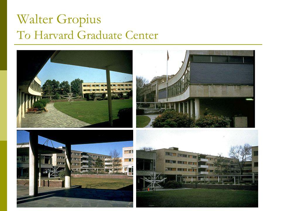 Walter Gropius Το Harvard Graduate Center