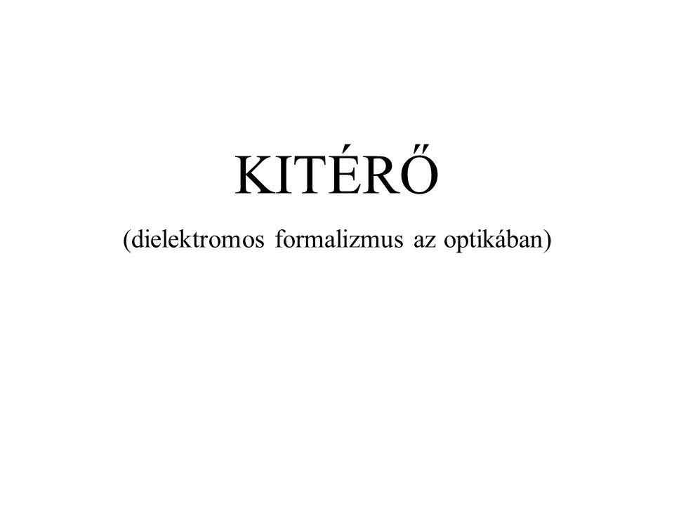 KITÉRŐ (dielektromos formalizmus az optikában)