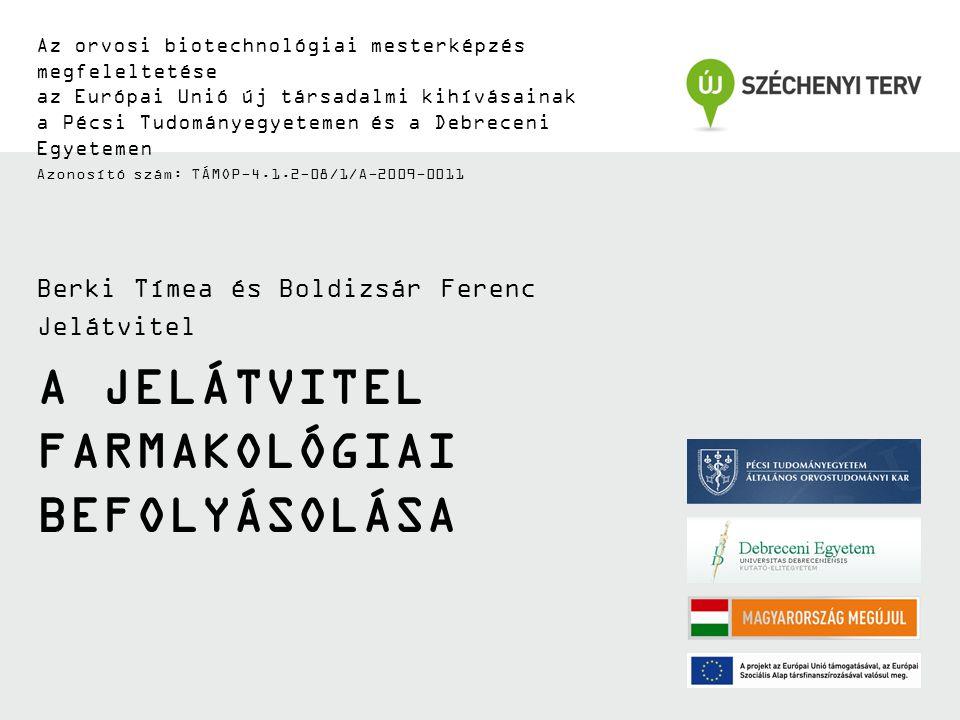 A JELÁTVITEL FARMAKOLÓGIAI BEFOLYÁSOLÁSA Az orvosi biotechnológiai mesterképzés megfeleltetése az Európai Unió új társadalmi kihívásainak a Pécsi Tudo