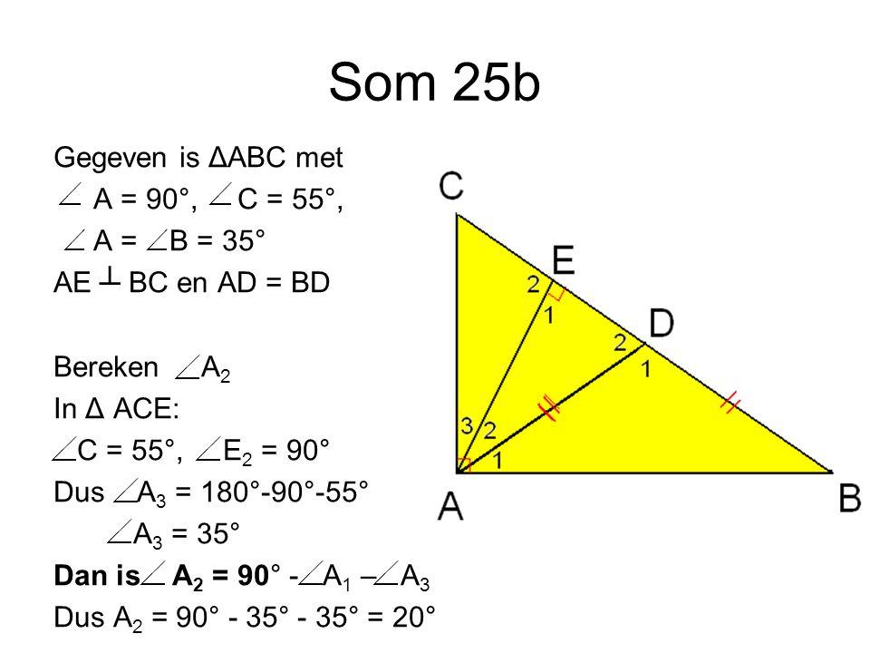 Som 31 A) Bereken D 1 : D 1 = B = 68° (F-hoeken) B) Bereken C 2 : C 12 = E 2 (F hoeken) E 2 = 180° - A – D E 2 = 180° - 54° - 68° = 58° Dus C 12 = 58° Dus C 2 = 58° - 30° = 28°