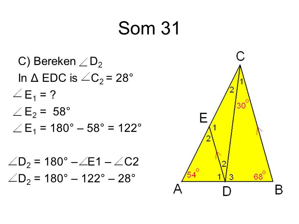 Som 31 C) Bereken D 2 In Δ EDC is C 2 = 28° E 1 = .