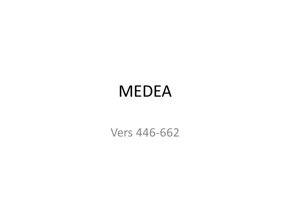 MEDEA Vers 446-662