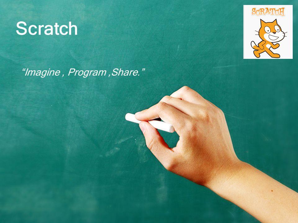 Scratch Imagine, Program,Share.