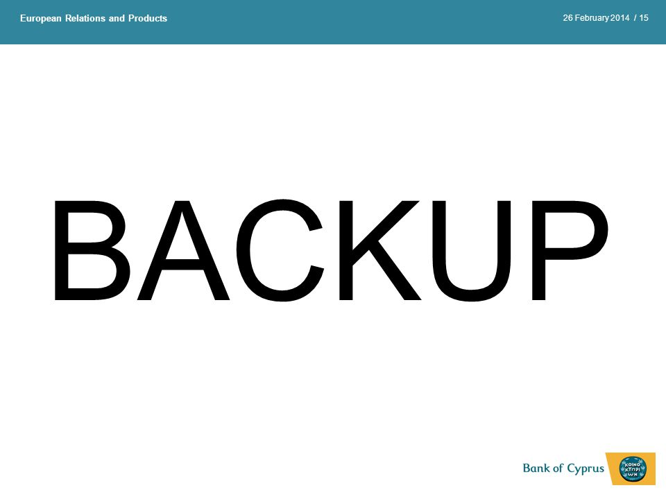 European Relations and Products / 15 BACKUP 26 February 2014