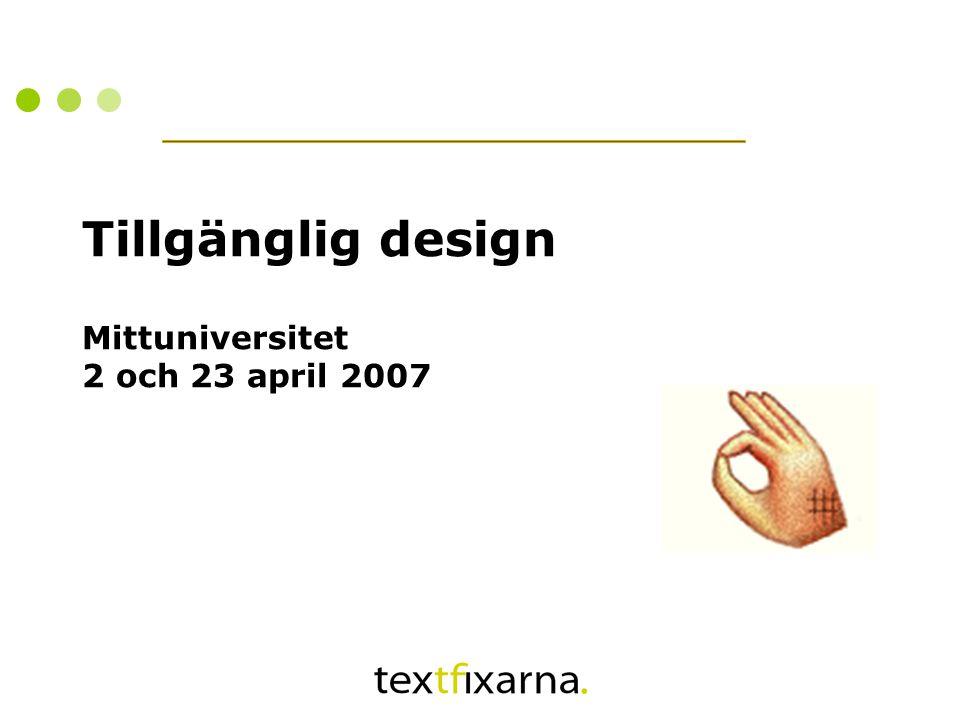 Tillgänglig design Mittuniversitet 2 och 23 april 2007