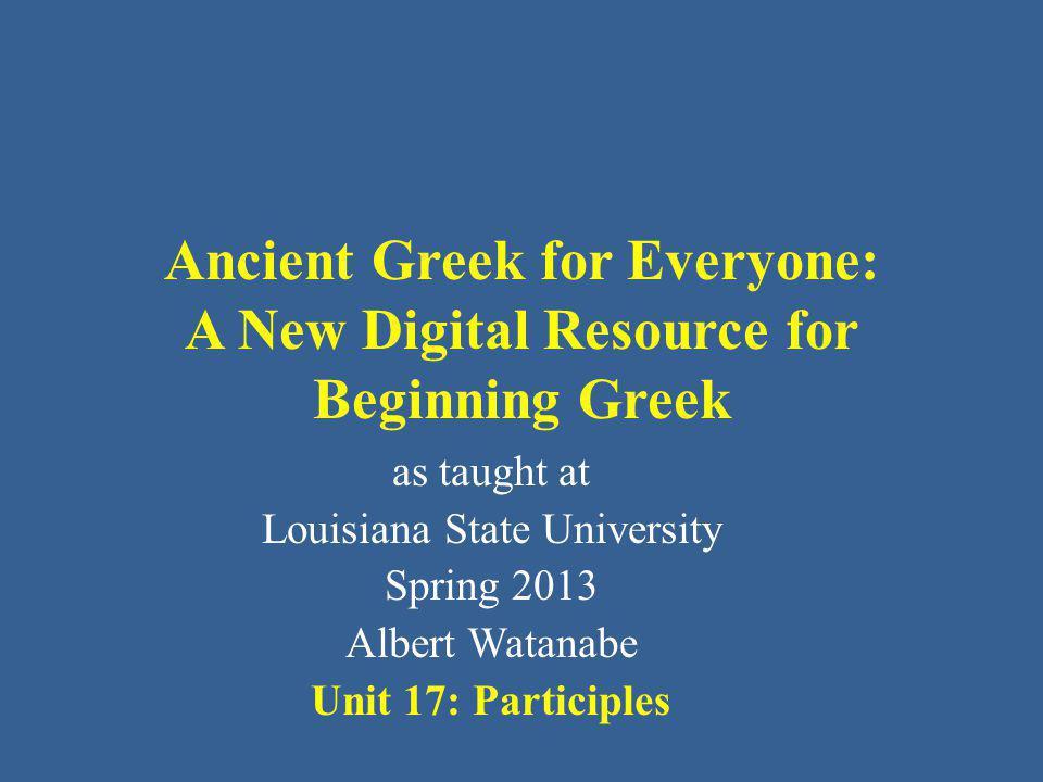 Elementary Greek The present active participle present participle active of εἰμί be neuter forms singular Nom.