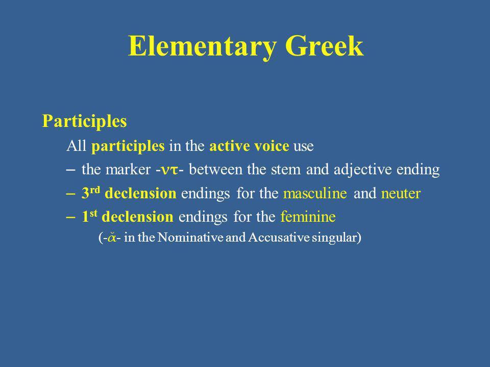 Elementary Greek Participles For generic attributive participles, however, the negative is μή: λαμβάνομεν τοὺς μὴ τρέχοντας ἵππους.