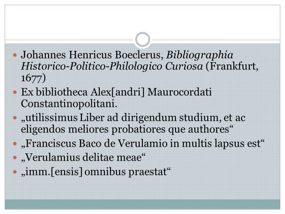 Johannes Henricus Boeclerus, Bibliographia Historico-Politico-Philologico Curiosa (Frankfurt, 1677) Ex bibliotheca Alex[andri] Maurocordati Constantinopolitani.