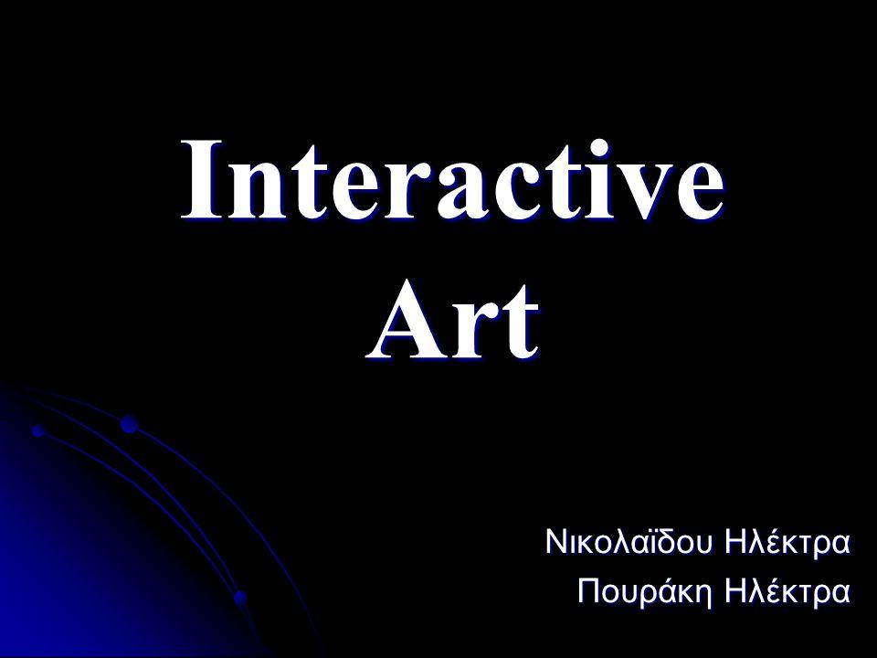 Interactive Art Νικολαϊδου Ηλέκτρα Πουράκη Ηλέκτρα