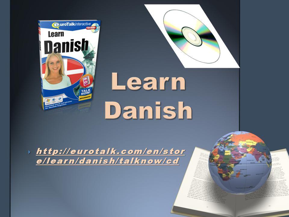  http://eurotalk.com/en/stor e/learn/danish/talknow/cd