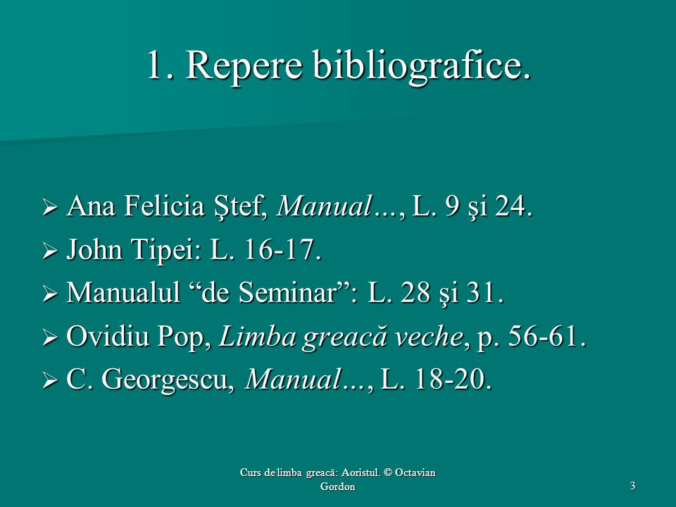 1. Repere bibliografice.  Ana Felicia Ştef, Manual…, L.