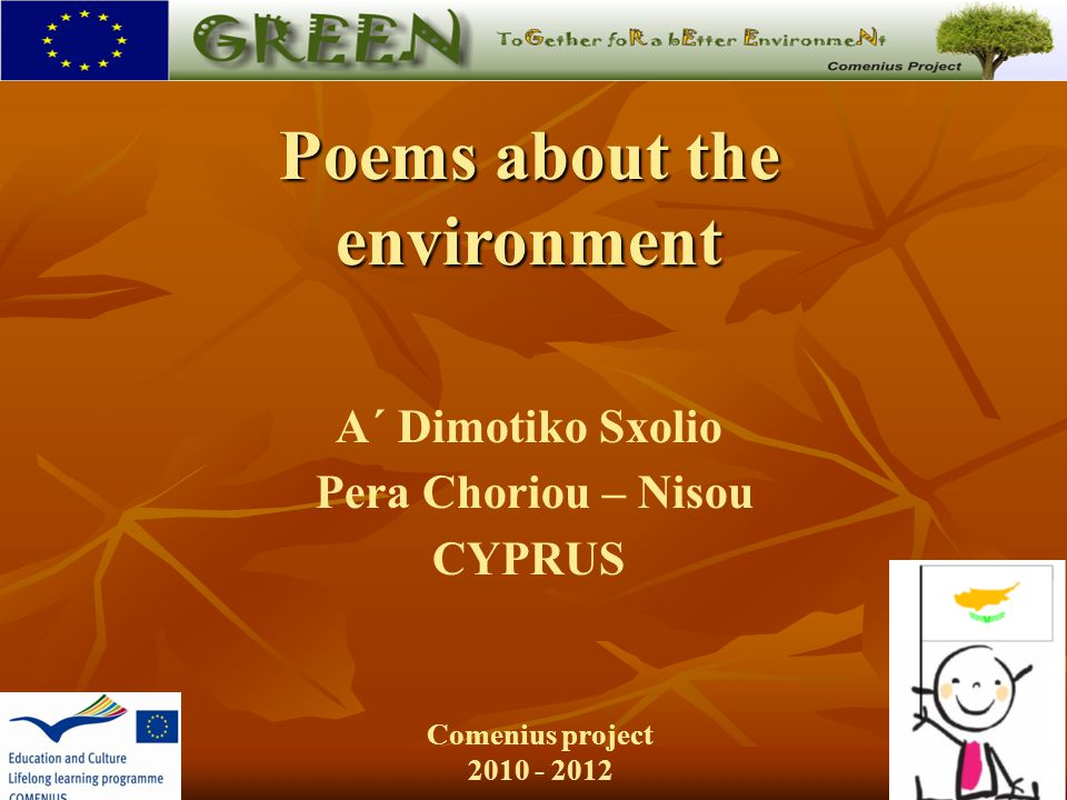 Α΄ Dimotiko Sxolio Pera Choriou – Nisou CYPRUS Comenius project 2010 - 2012 Poems about the environment