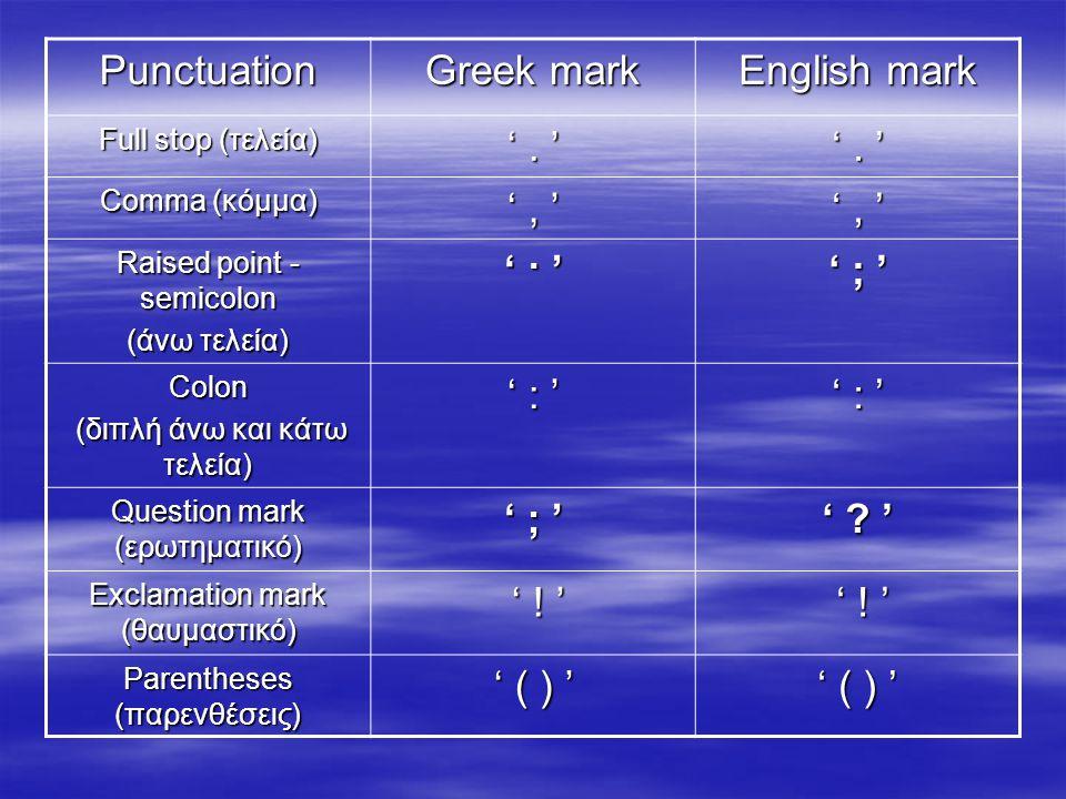 Punctuation Greek mark English mark Full stop (τελεία) '.