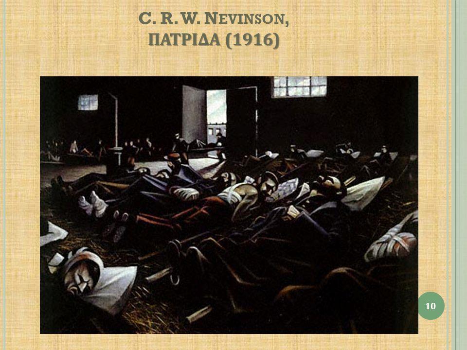 ΠΑΤΡΙΔΑ (1916) C. R. W. N EVINSON, ΠΑΤΡΙΔΑ (1916) 10