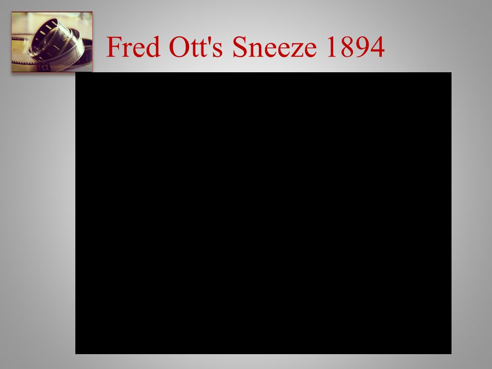 Fred Ott's Sneeze 1894