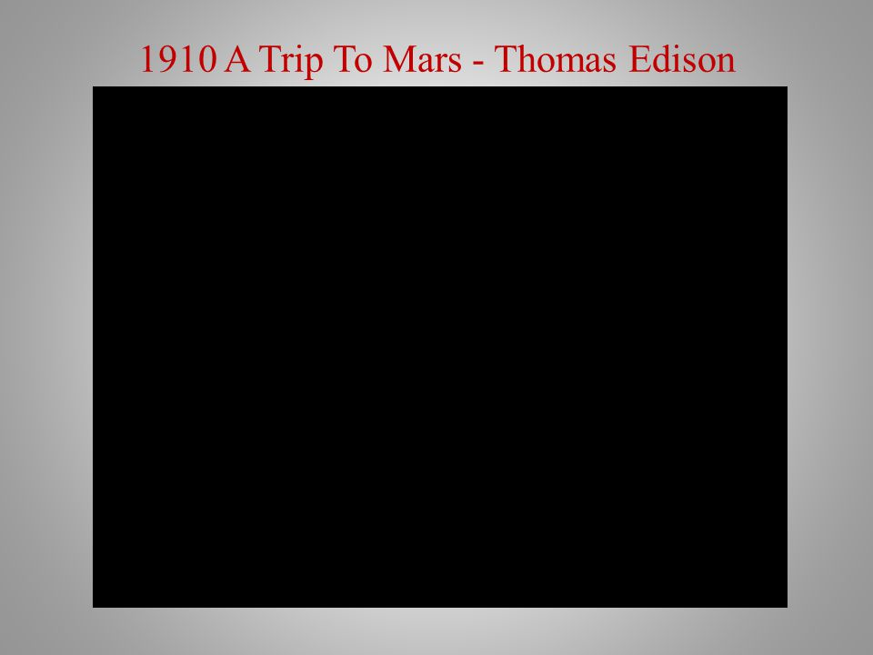 1910 A Trip To Mars - Thomas Edison