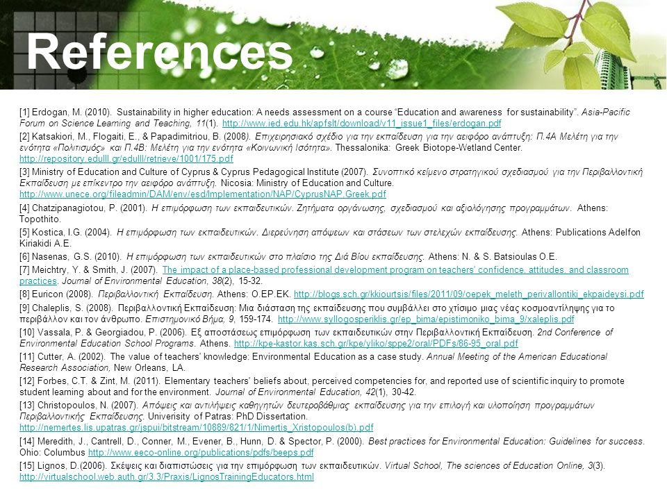"""References [1] Erdogan, M. (2010). Sustainability in higher education: A needs assessment on a course """"Education and awareness for sustainability"""". As"""