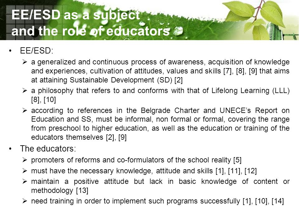 EE/ESD as a subject and the role of educators EE/ESD:  a generalized and continuous process of awareness, acquisition of knowledge and experiences, c