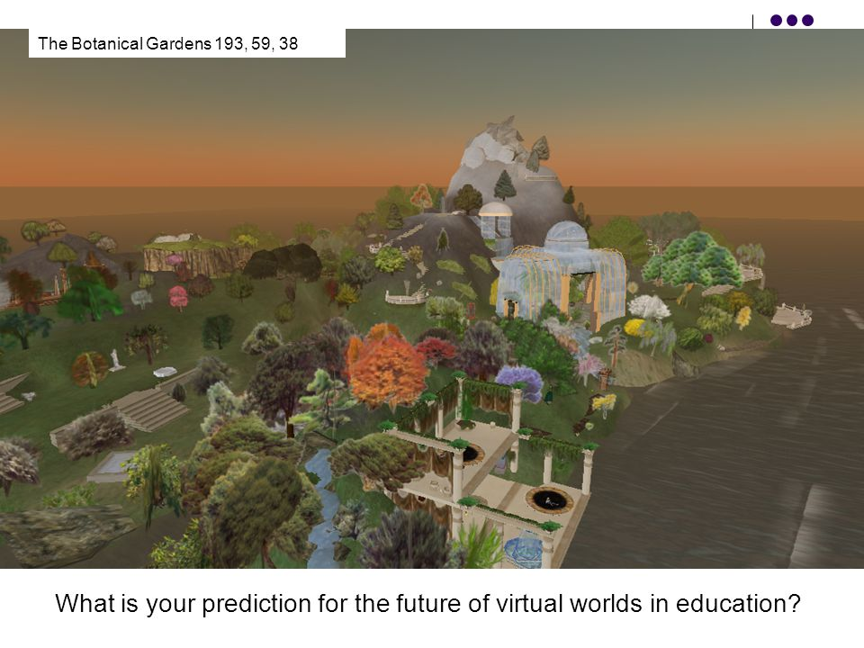 What is your prediction for the future of virtual worlds in education.