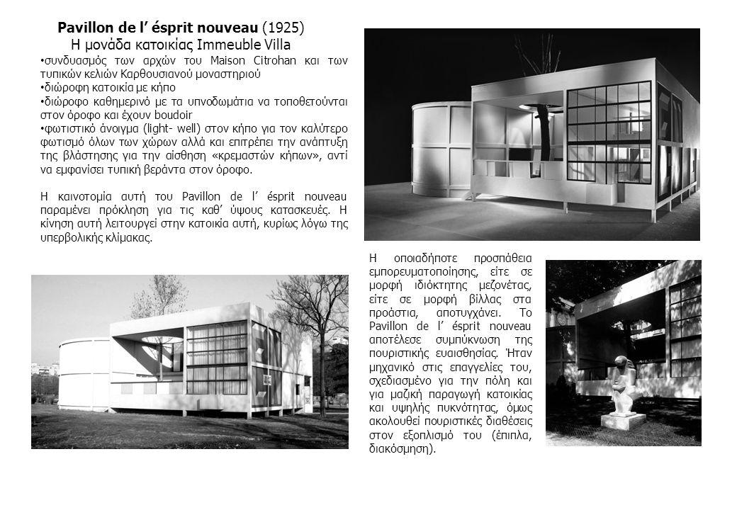 Ville Radieuse (1930) Immeuble Villa (Μονάδα κατοίκησης της Ville Radieuse) Bloc à redents Pavillon de l' ésprit nouveau (1925) (μονάδα κατοικίας μιας Immeuble Vila) Αναδιατύπωση των βασικών Αρχών της ville contemporaine, με νέο σχέδιο, χορηγούμενο από τον Voisin, ιδιοκτήτη εταιρίας κατασκευής αυτοκινή- των και αεροσκαφών.