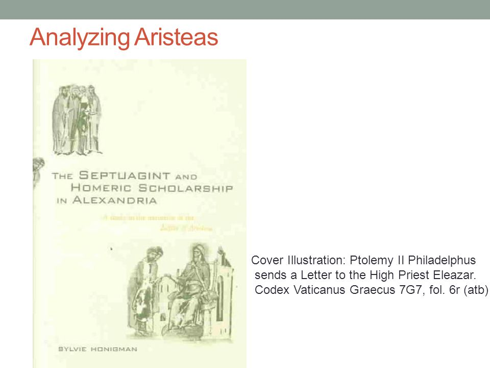 Analyzing Aristeas Cover Illustration: Ptolemy II Philadelphus sends a Letter to the High Priest Eleazar.