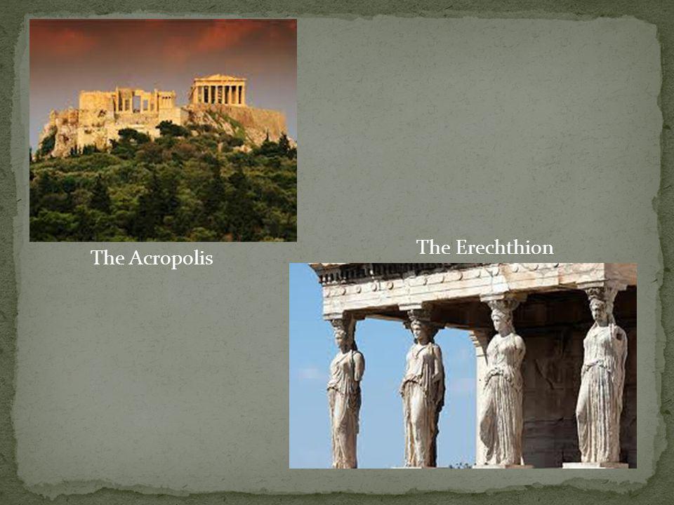 The Acropolis The Erechthion