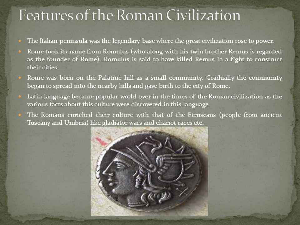 The Italian peninsula was the legendary base where the great civilization rose to power. Rome took its name from Romulus (who along with his twin brot