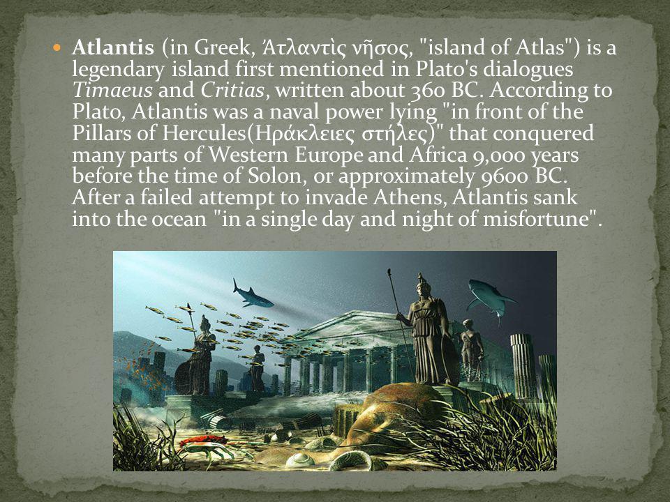 Atlantis (in Greek, Ἀ τλαντ ὶ ς ν ῆ σος,