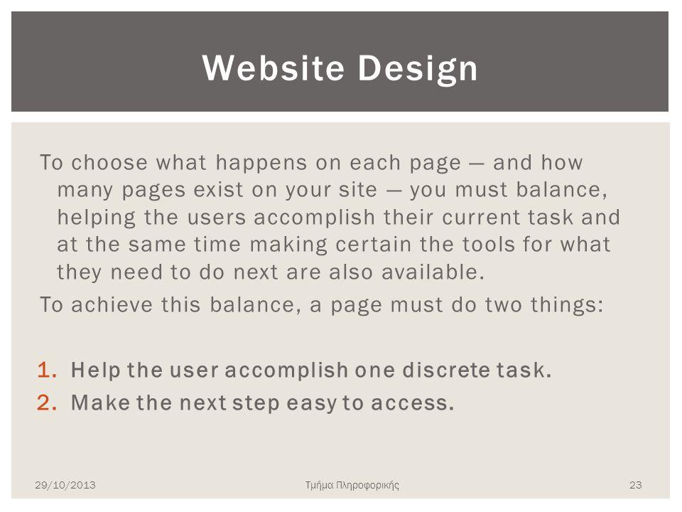 Τμήμα Πληροφορικής Website Design To choose what happens on each page — and how many pages exist on your site — you must balance, helping the users ac