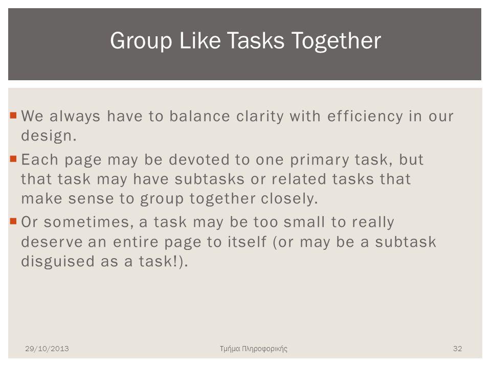 Τμήμα Πληροφορικής  We always have to balance clarity with efficiency in our design.  Each page may be devoted to one primary task, but that task ma