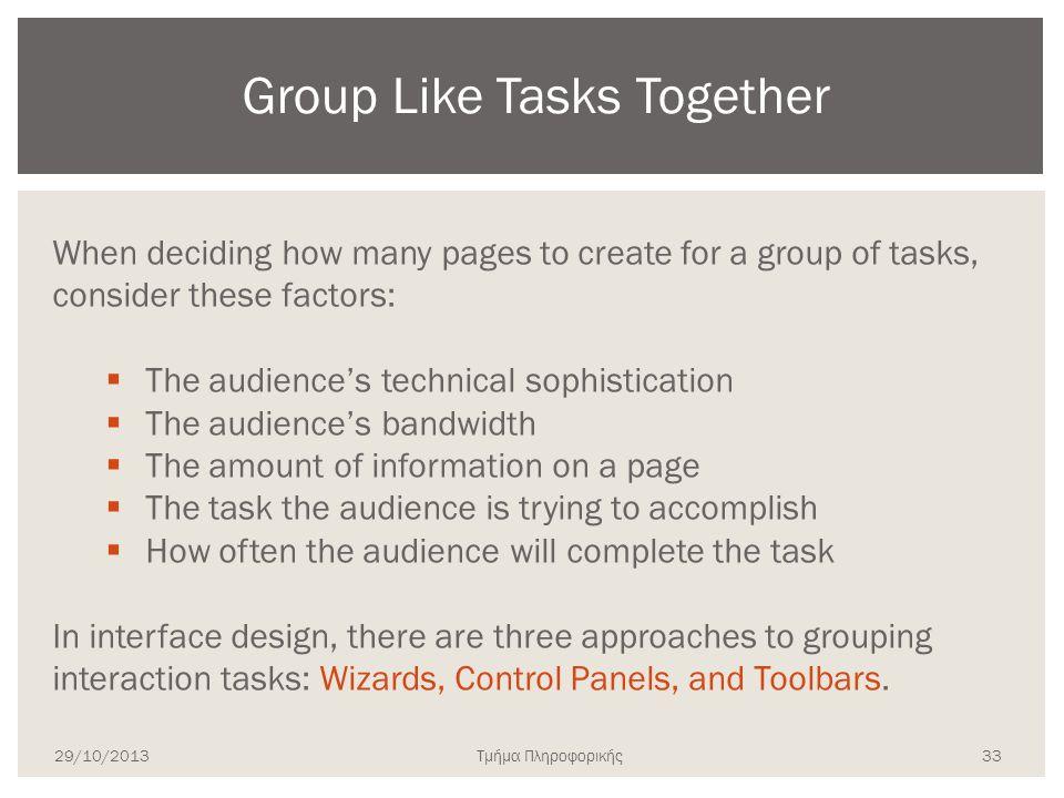 Τμήμα Πληροφορικής When deciding how many pages to create for a group of tasks, consider these factors:  The audience's technical sophistication  Th