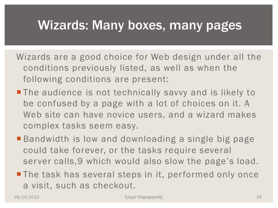 Τμήμα Πληροφορικής Wizards are a good choice for Web design under all the conditions previously listed, as well as when the following conditions are p