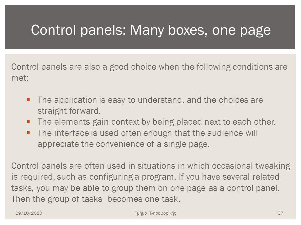 Τμήμα Πληροφορικής Control panels are also a good choice when the following conditions are met:  The application is easy to understand, and the choic