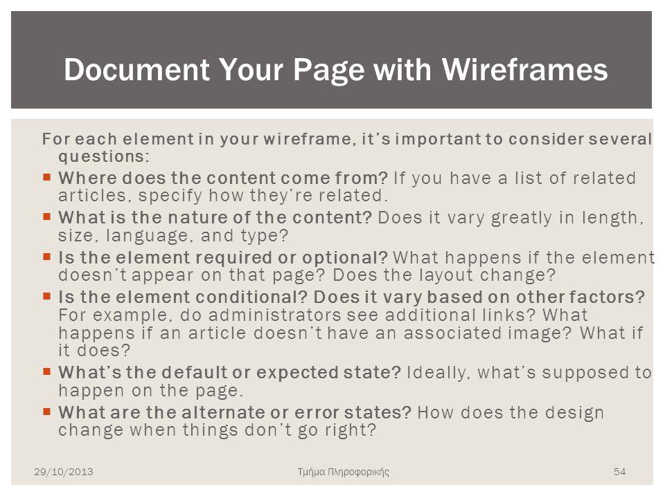 Τμήμα Πληροφορικής For each element in your wireframe, it's important to consider several questions:  Where does the content come from? If you have a