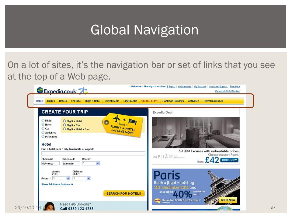 Τμήμα Πληροφορικής On a lot of sites, it's the navigation bar or set of links that you see at the top of a Web page. Global Navigation 29/10/2013 59