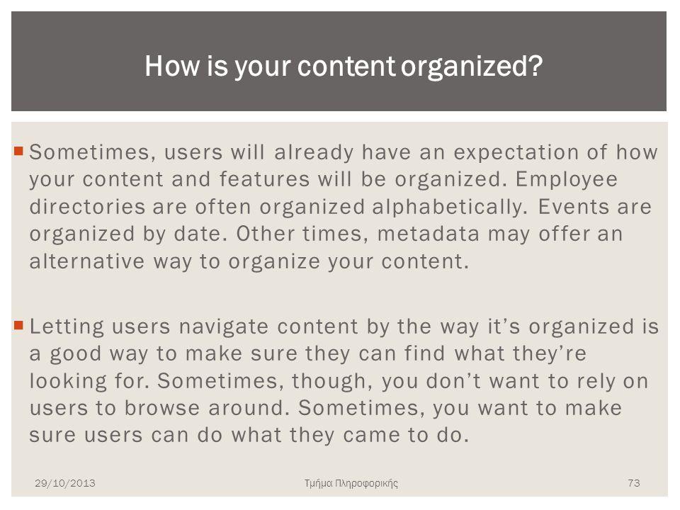 Τμήμα Πληροφορικής  Sometimes, users will already have an expectation of how your content and features will be organized. Employee directories are of