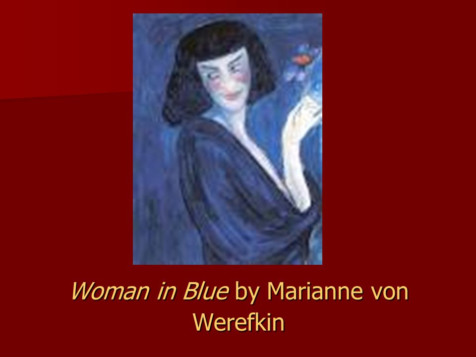 Woman in Blue by Marianne von Werefkin