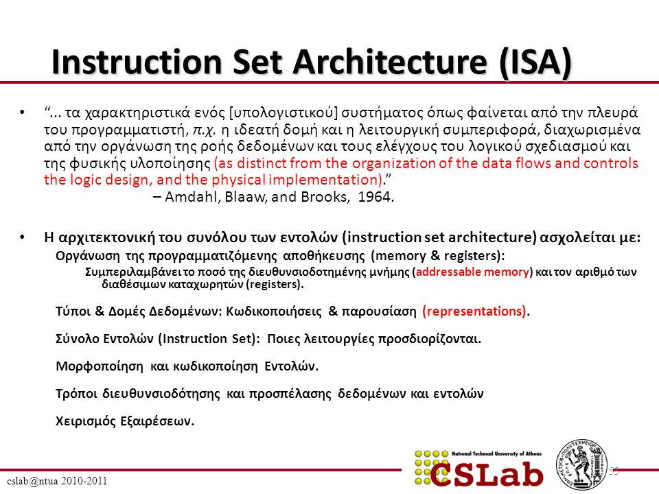 cslab@ntua 2010-2011 53 Instruction Set Architecture (ISA) ...