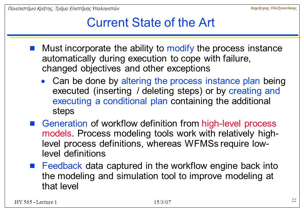 22 Πανεπιστήμιο Κρήτης, Τμήμα Επιστήμης Υπολογιστών Δημήτρης Πλεξουσάκης 15/3/07HY 565 - Lecture 1 Current State of the Art  Must incorporate the abi