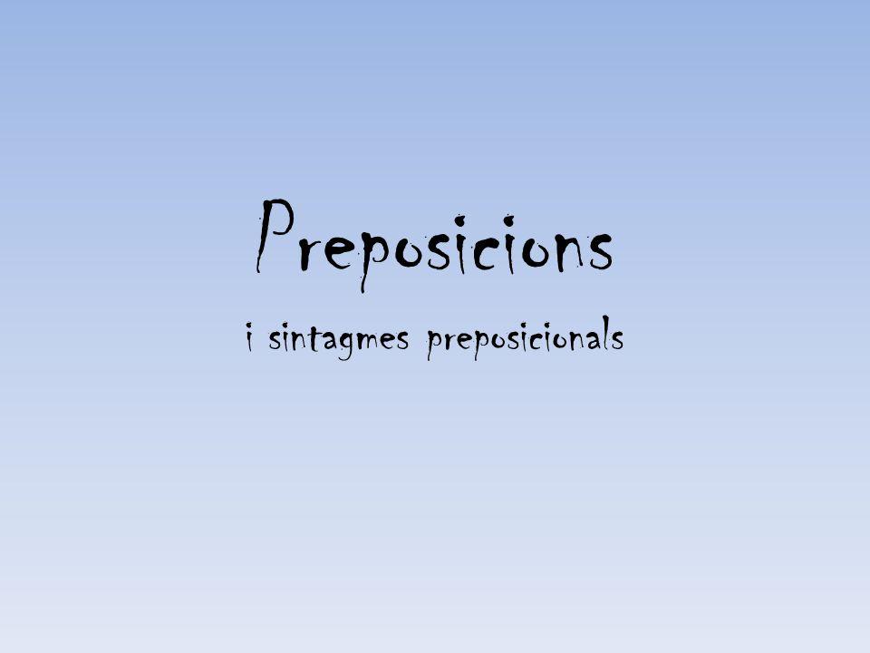 Preposicions i sintagmes preposicionals